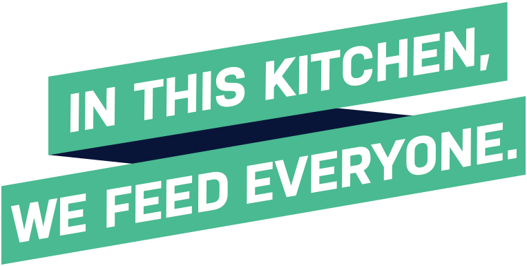 In this, kitchen we feed everyone.