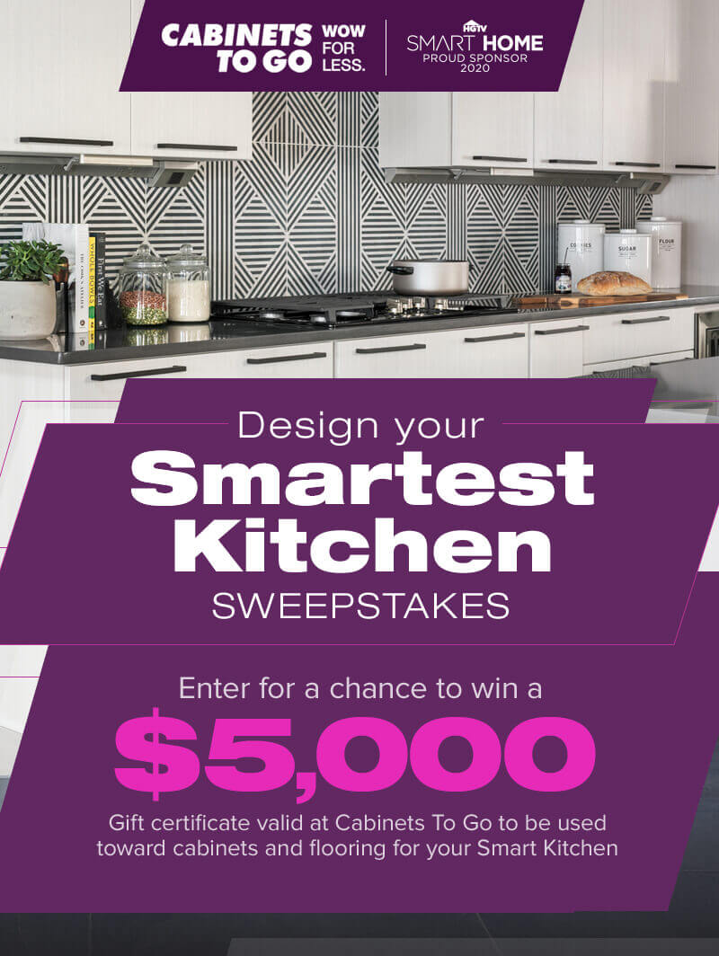 Cabinets To Go | HGTV Smart Home Proud Sponsor 2020 - Design Your Smartest Kitchen Sweepstakes - Enter for a chance to win a $5,000 gift certificate valid at Cabinets To Go to be used toward cabinets and flooring for your Smart Kitchen