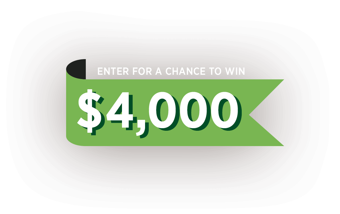 Enter for a chance to win $4,000